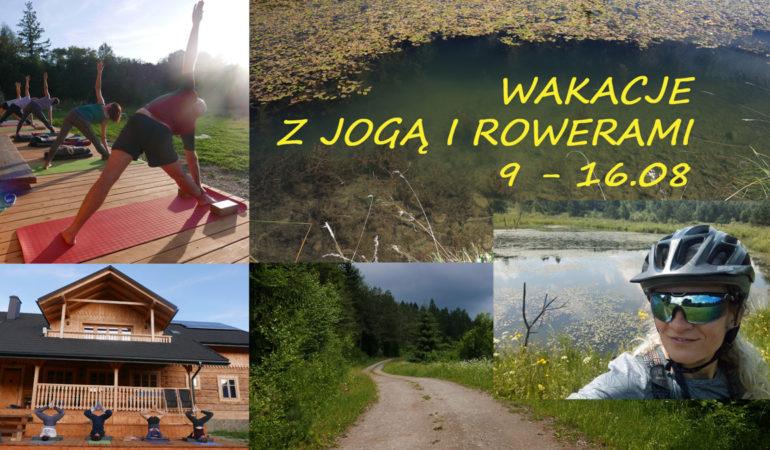 Wakacje z jogą i rowerami, 9 – 16.08